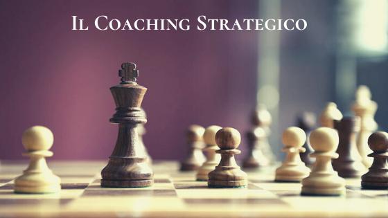Il Coaching Strategico