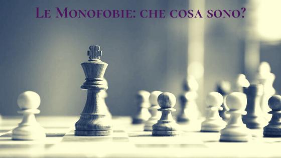 Le Monofobie: che cosa sono?