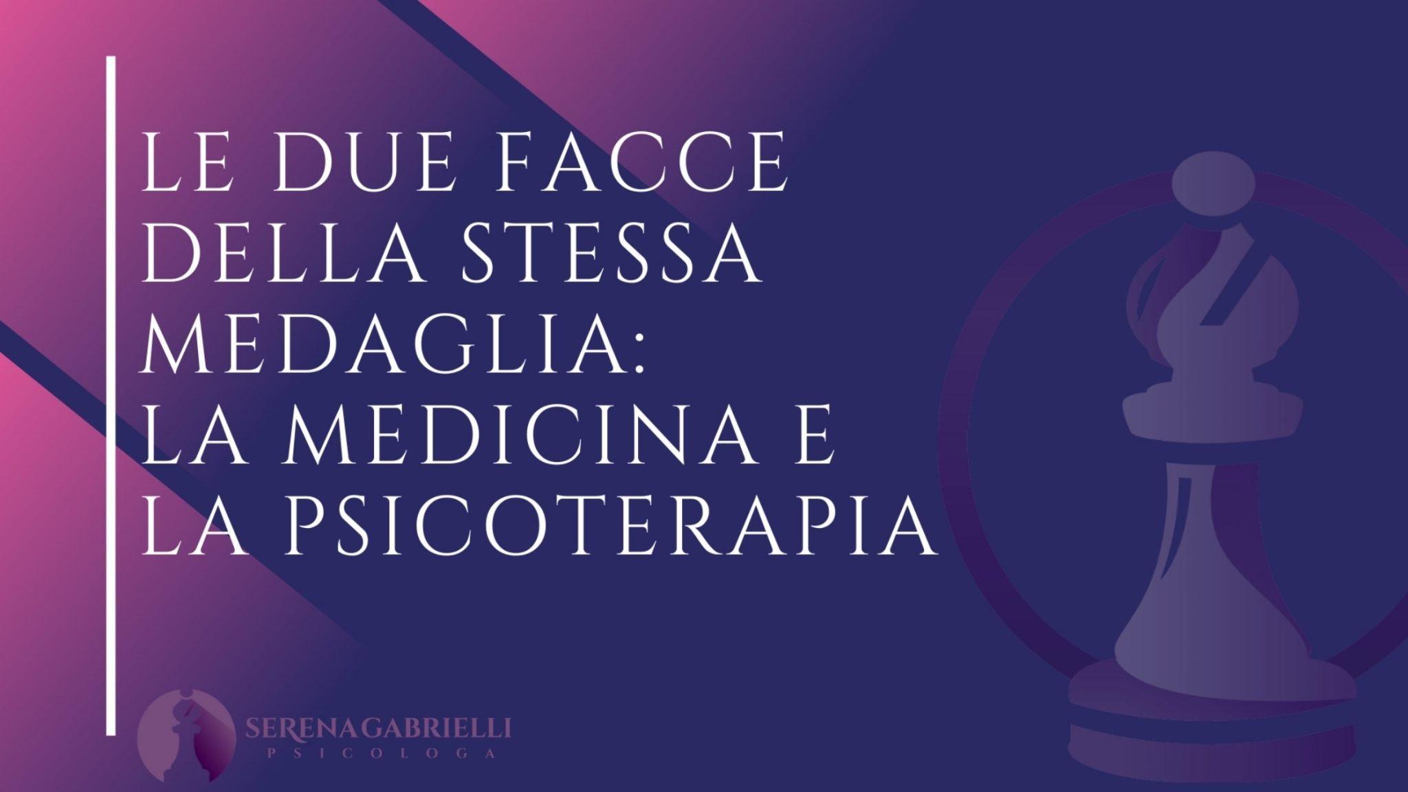 Le due facce della stessa medaglia: la Medicina e la Psicoterapia